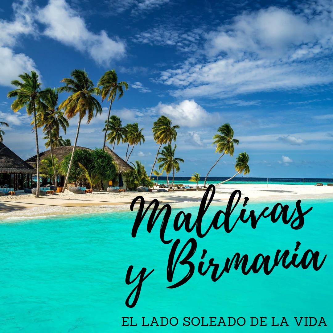 MALDIVAS Y BIRMANIA